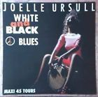 VINYL MAXI 45T joelle ursull white black  blues