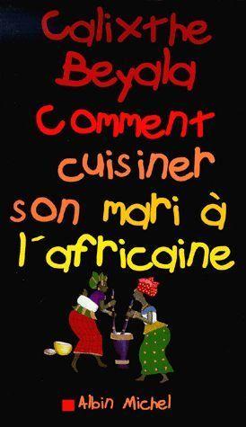 Vente livre comment cuisiner son mari l 39 africaine 2000 livre humour livre cuisine auteur moderne - Comment cuisiner l angelique ...