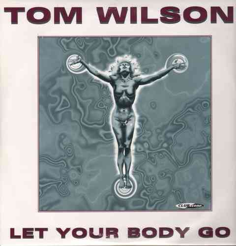 VINYL MAXI 45T tom wilson let your body go