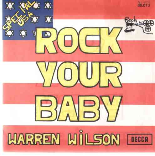 VINYL 45 T warren wilson rock your baby