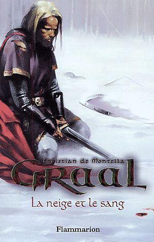 Livre Christian De Montella Graal Tome 2 La Neige Et Le Sang