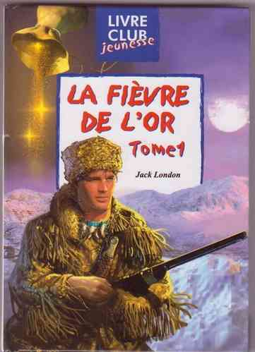 LIVRE Jack London la fievre de l'or tome 1