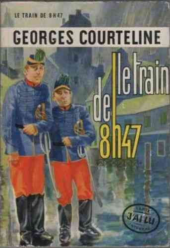 LIVRE Georges Courteline le train de 8h47 1957 j'ai lu N°3