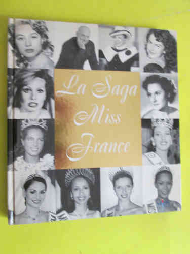 LIVRE Sophie Bailly La saga miss france 2005