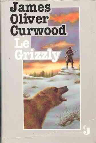 LIVRE James Oliver Curwood le grizzly