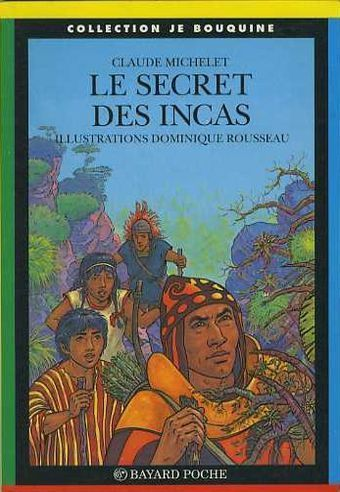 LIVRE Claude Michelet le secret des incas n 17