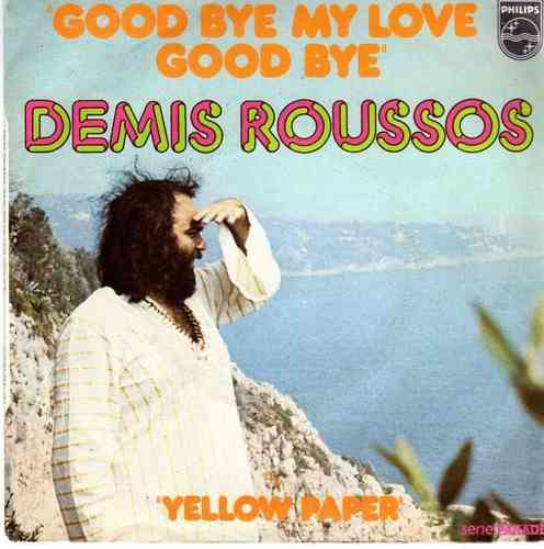 VINYL  45T démis roussos good bye my love good bye 1973