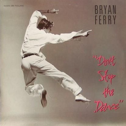 VINYLMAXI45T brian ferry dont stop the dance 1985