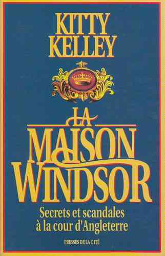 LIVRE Kitty Kelley la maison windsor