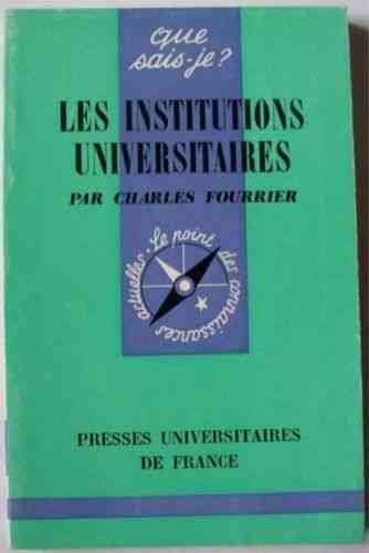 LIVRE Charles Fourrier les institutions universitaires