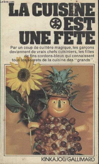 Achat livre la cuisine est une fete livre de cuisine - Livre de cuisine en ligne ...