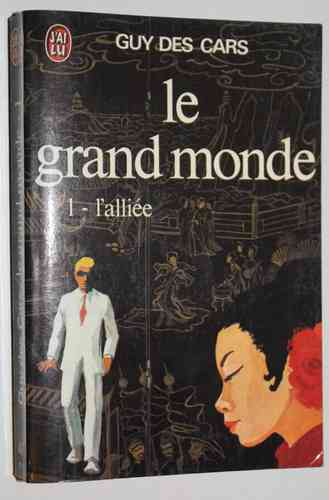 LIVRE guy des cars Le grand monde tome 1 l'alliée j'ai lu N°447