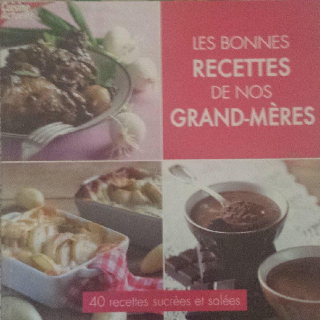 Vente de livre les bonnes recettes de nos grand m res - Recette de cuisine de nos grand mere ...