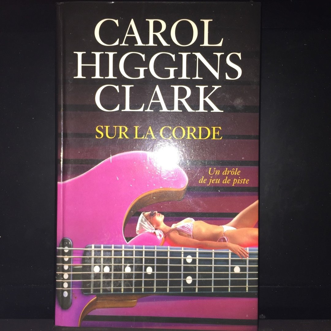 vente livre carol higgins clark sur la corde book music docaz achat livre policier vente livre. Black Bedroom Furniture Sets. Home Design Ideas