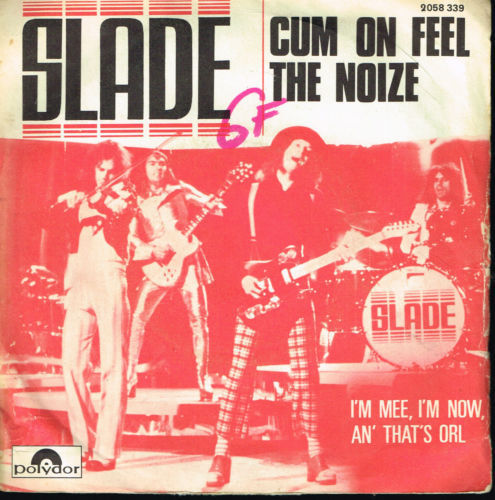 VINYL 45 T slade cum on feel the noize 1973