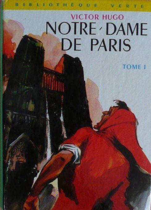 Livre Victor Hugo Notre Dame De Paris Tome 1 Bibliotheque Verte 1950