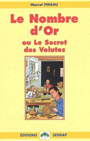 LIVRE Marcel Pineau le nombre d'or ou le secret des volutes