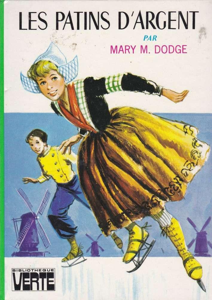 Livre Mary M Dodge Les Patins D Argent Bibliotheque Verte 1961