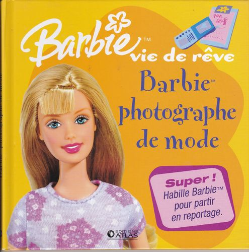 LIVRE barbie vie de reve barbie photographe de mode 2006