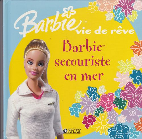 LIVRE barbie vie de reve  barbie secouriste en mer   2006