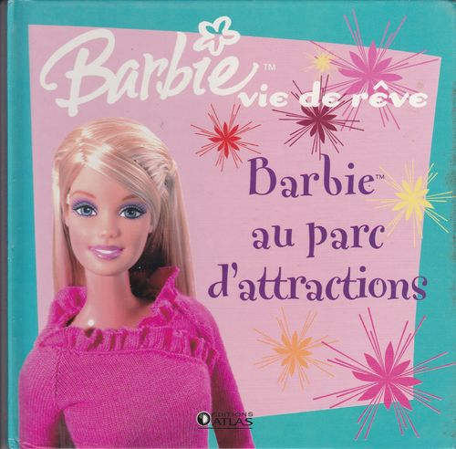 LIVRE barbie vie de reve barbie au parc d'attractions  2006