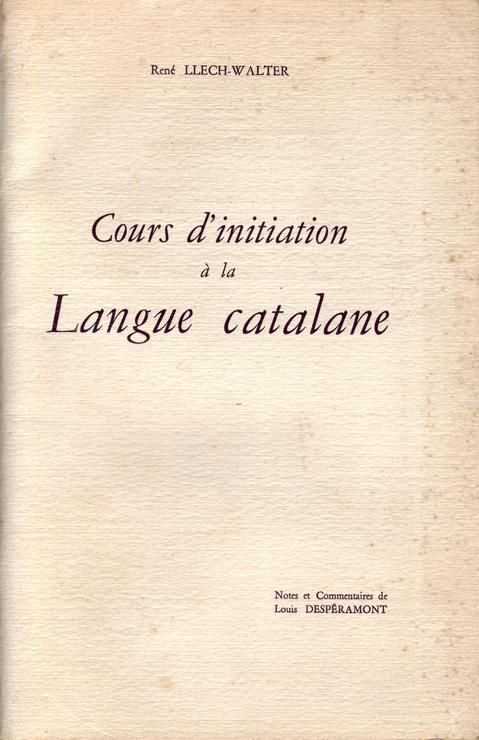 LIVRE rené lletch walter cours d'initiation à la langue catalane 1967