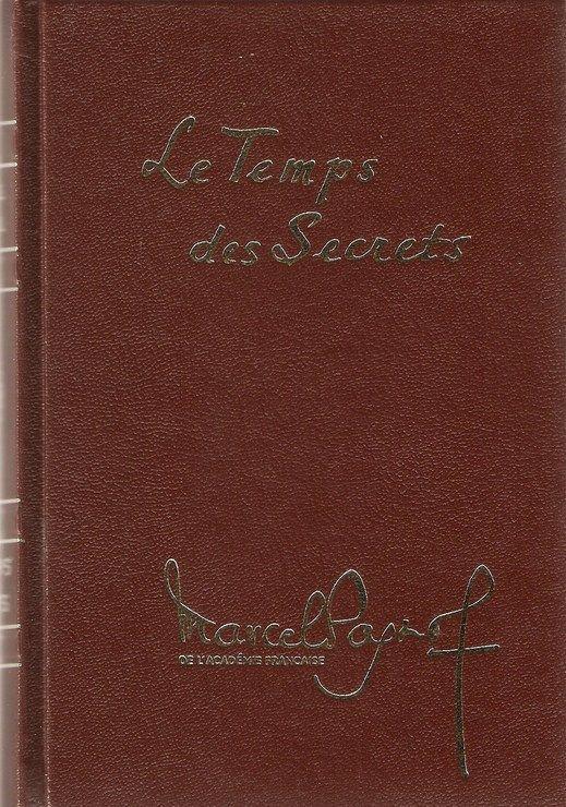 Livre Marcel Pagnol Souvenirs Denfance Tome 3 Le Temps Des Secrets