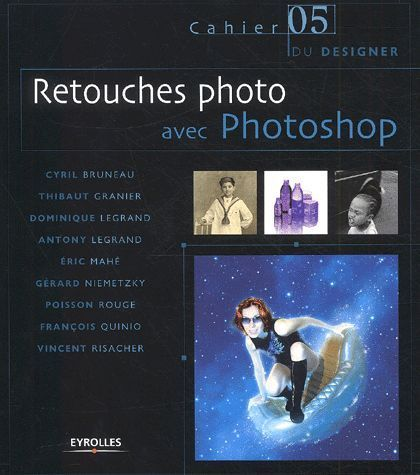 LIVRE photoshop cahier du disigner 05 retouches photo 2004