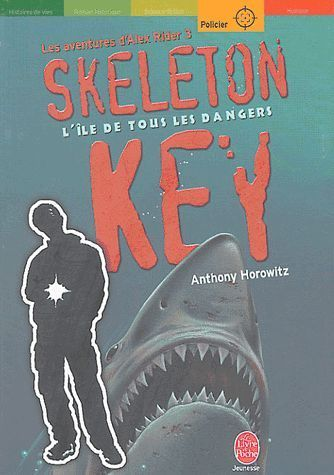 LIVRE Anthony Horowitz les aventures d'Alex rider 3 skeleton key l'ile de tous les dangers LdP n°?