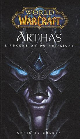 LIVRE world warcraft arthas l'ascension du roi liche 2010