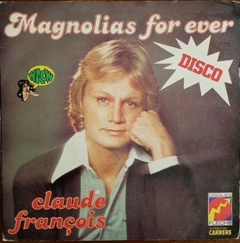VINYL 45T claude françois magnolias for ever 1978