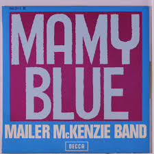 VINYL 45T mamy blue mailer mc kenzie band 1971