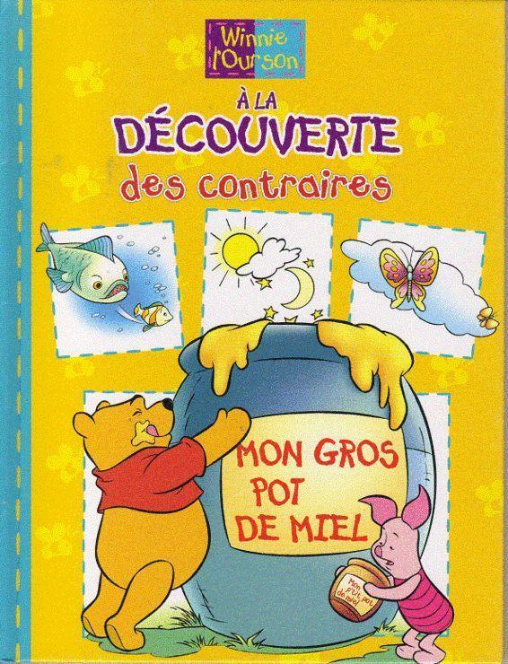 Livre Winnie L Ourson A La Decouverte Des Contraires Mon Gros Pot De Miel