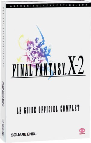 LIVRE le guide officiel complet final fantasy X-2 2003