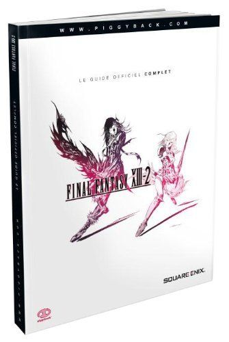 LIVRE le guide officiel complet final fantasy XIII-2 2012