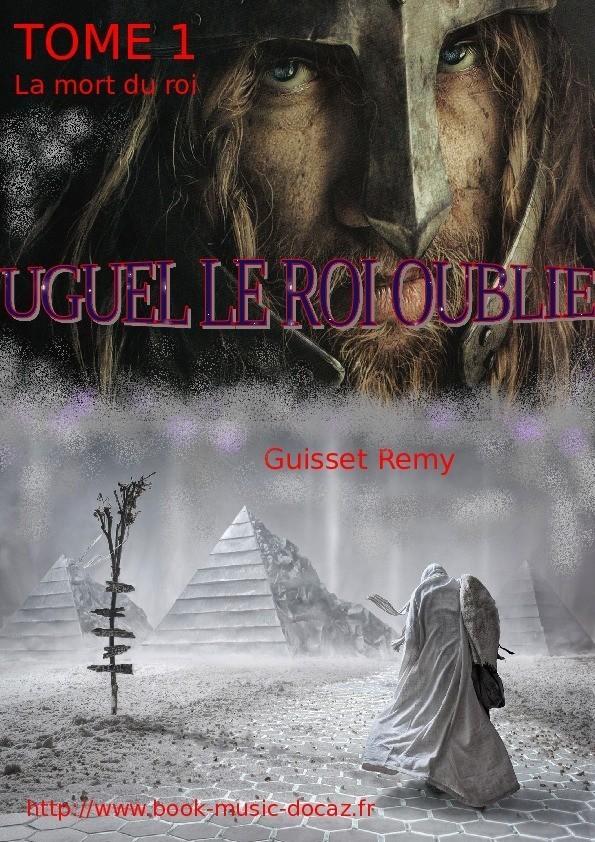 Livre Uguel Le Roi Oublie Tome 1 Guisset Remy 2019