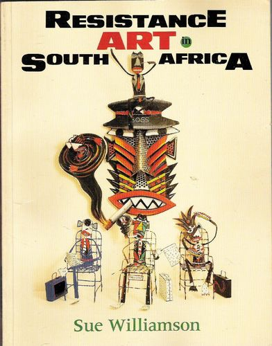 LIVRE Sue Williamson Resistance art in south Africa (en anglais ) 1989