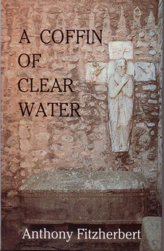 LIVRE Anthony Fitzherbert A coffin of clear water 1989